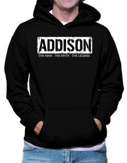 Addison : The Man - The Myth - The Legend Hoodie