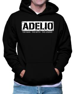 Adelio : The Man - The Myth - The Legend Hoodie
