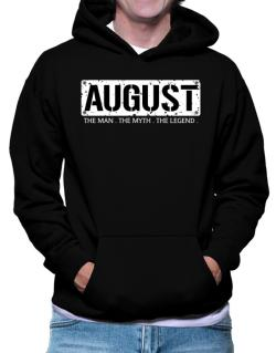 August : The Man - The Myth - The Legend Hoodie