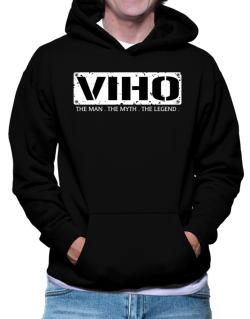 Viho : The Man - The Myth - The Legend Hoodie