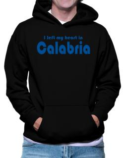 I Left My Heart In Calabria Hoodie