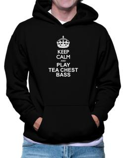 Keep calm and play Tea Chest Bass  Hoodie