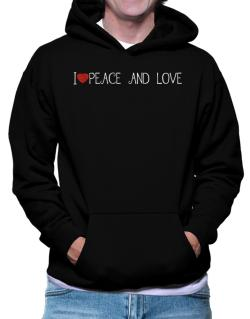 I love Peace And Love cool style Hoodie