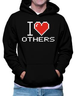 I love Others pixelated Hoodie