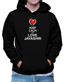Keep calm and love Jayashri chalk style Hoodie