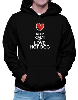 Keep calm and love Hot Dog chalk style Hoodie