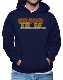Proud To Be Accommodating Hoodie