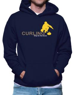 Curling - Only For The Brave Hoodie