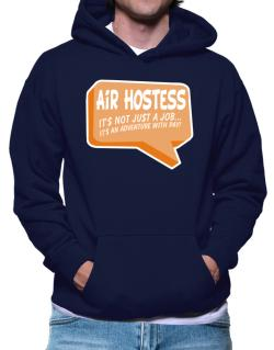 """"""" Air Hostess """"  Adventure with pay Hoodie"""