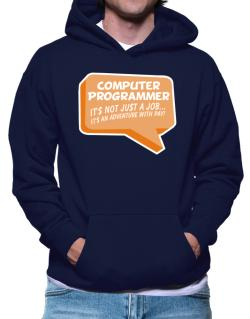 """ Computer Programmer ""  Adventure with pay Hoodie"