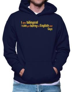 I Am Bilingual, I Can Get Horny In English And Gayo Hoodie