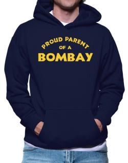 Proud Parent Of A Bombay Hoodie