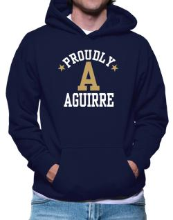 Proudly Aguirre Hoodie