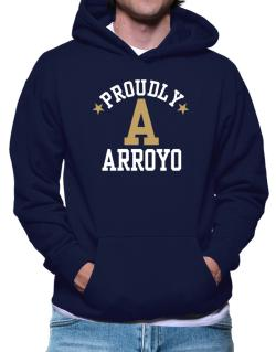 Proudly Arroyo Hoodie