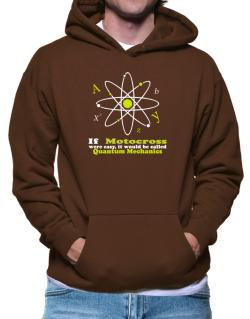 If Motocross Were Easy, It Would Be Called Quantum Mechanics Hoodie