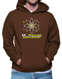 If Shogi Were Easy, It Would Be Called Quantum Mechanics Hoodie