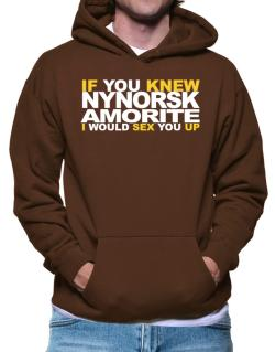 If You Knew Amorite I Would Sex You Up Hoodie