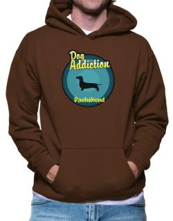 Dog Addiction : Dachshund Hoodie