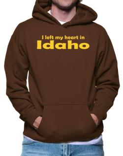 I Left My Heart In Idaho Hoodie