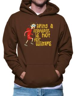 Sudaderas Con Capucha de Being A Massage Therapist Is Not For Wimps
