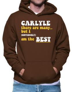 Carlyle There Are Many... But I (obviously) Am The Best Hoodie