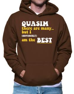 Quasim There Are Many... But I (obviously) Am The Best Hoodie