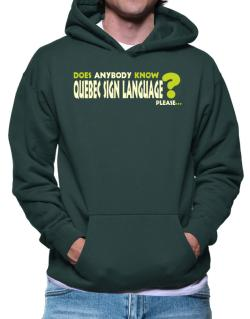Does Anybody Know Quebec Sign Language? Please... Hoodie