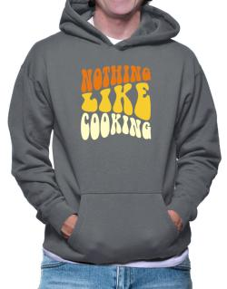 Nothing Like Cooking Hoodie