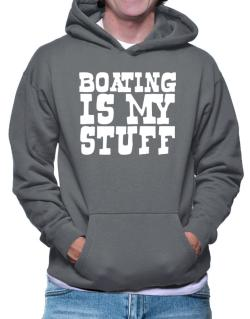 Boating Is My Stuff Hoodie