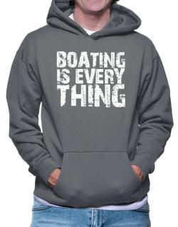 Boating Is Everything Hoodie