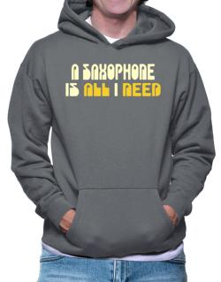 A Saxophone Is All I Need Hoodie