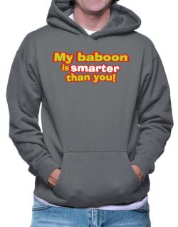 My Baboon Is Smarter Than You! Hoodie