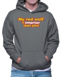 My Red Wolf Is Smarter Than You! Hoodie
