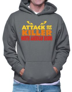 Attack Of The Killer North American Bisons Hoodie