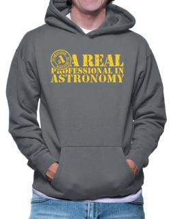 A Real Professional In Astronomy Hoodie