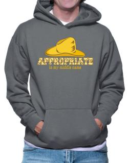Appropriate Is My Middle Name Hoodie