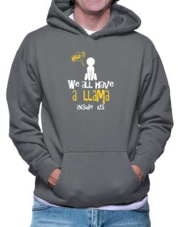 We All Have A Llama Inside Us Hoodie