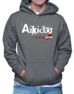 Aikido Is In My Blood Hoodie
