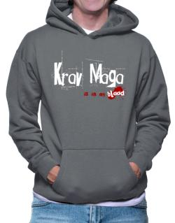 Krav Maga Is In My Blood Hoodie