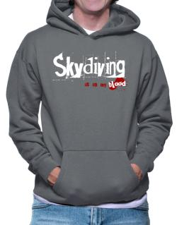 Skydiving Is In My Blood Hoodie