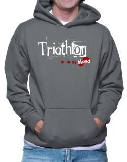 Triathlon Is In My Blood Hoodie