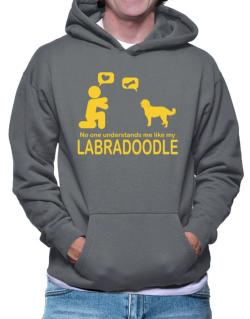 No One Understands Me Like My Labradoodle Hoodie
