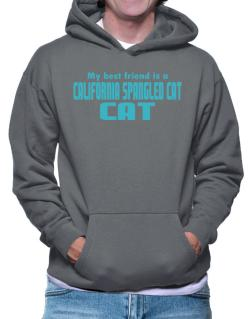 My Best Friend Is A California Spangled Cat Hoodie