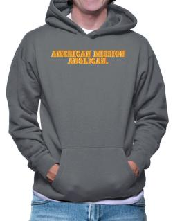 American Mission Anglican. Hoodie
