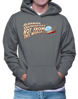 Albanian Orthodoxy Not From This World Hoodie