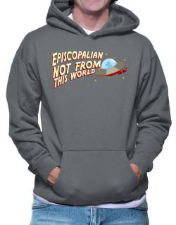 Episcopalian Not From This World Hoodie