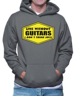 Live Without Guitars , I Don