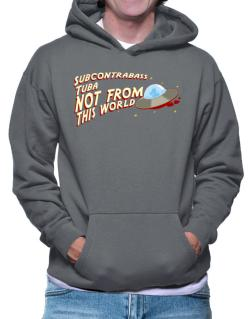 Subcontrabass Tuba Not From This World Hoodie