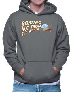 Boating Not From This World Hoodie