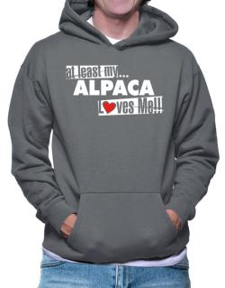 At Least My Alpaca Loves Me ! Hoodie